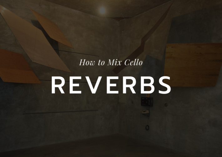 How to Mix Cello: Reverbs | The Future Muse